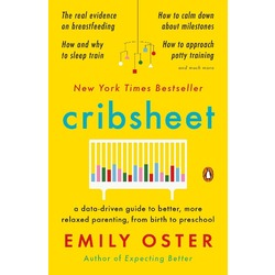 A placeholder image for for Cribsheet: A Data-Driven Guide to Better, More Relaxed Parenting, from Birth to Preschool